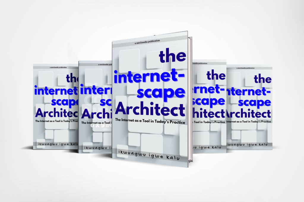 new book release: Internetscape architect by an abuja architect